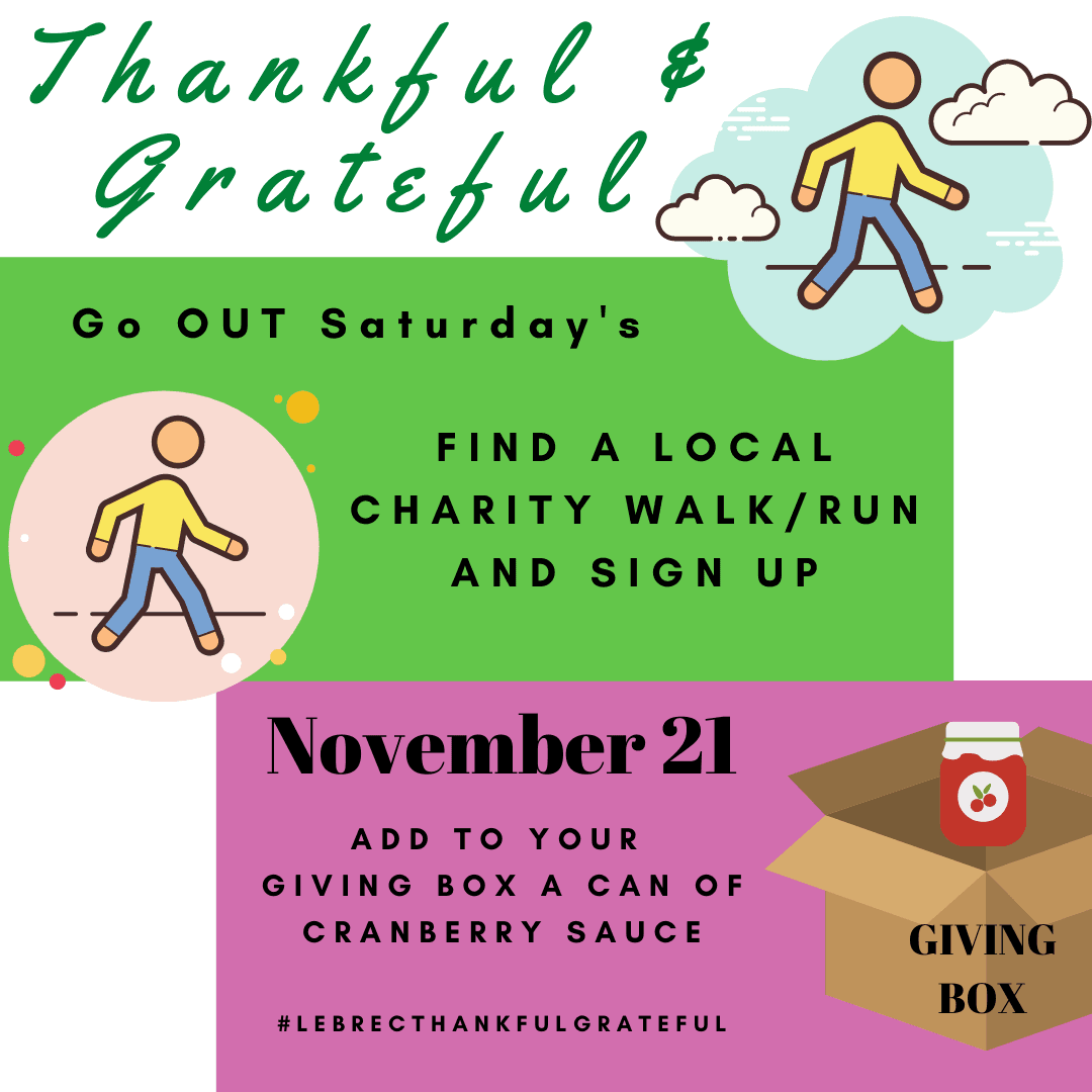 November 21 - Find a local charity walk/run and sign up.  Add to your giving box a can of cranberry sauce. Opens in new window